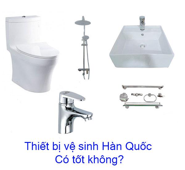 Thiết bị vệ sinh Hàn Quốc có tốt không 1